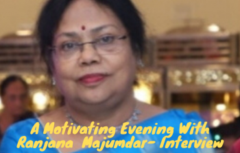 A Motivating Evening With Ranjana Majumdar- Interview