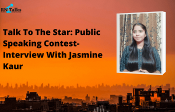 Talk To The Star: Public Speaking Contest-Interview With Jasmine Kaur