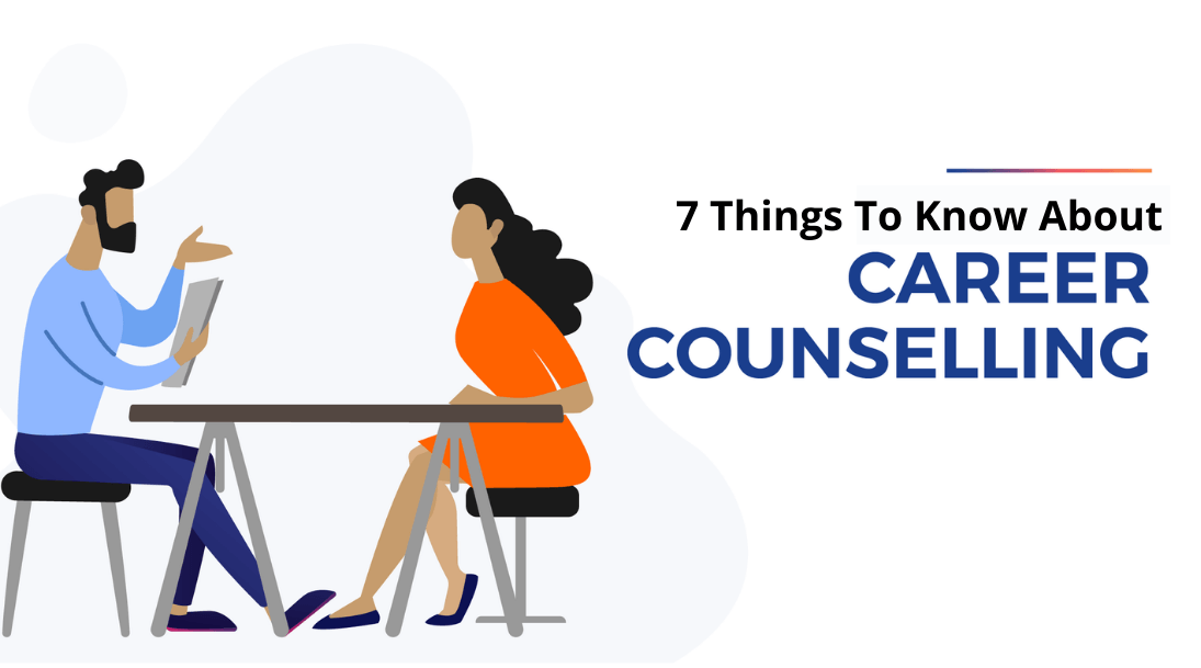 7 Things To Know About Career Counselling