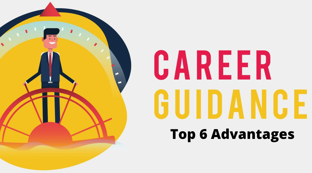 Top 6 Advantages of Career Guidance