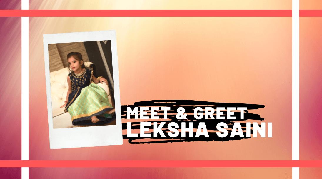Meet and Greet Leksha Saini