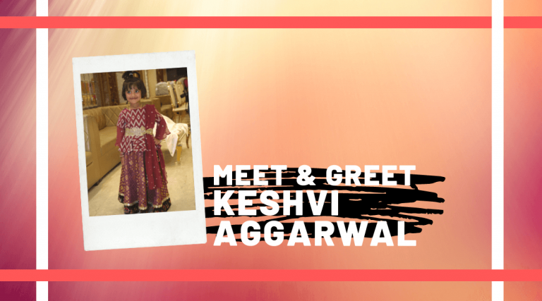 Meet and Greet Keshvi Aggarwal