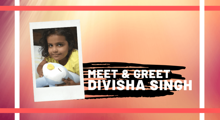 Meet and Greet Divisha Singh
