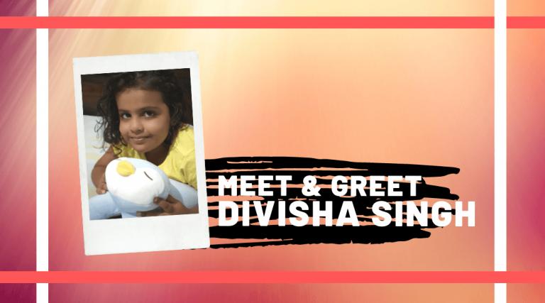 Meet and Greet Divisha Singh