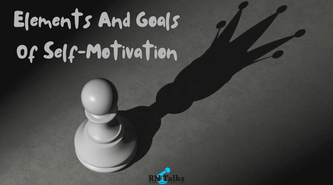 Elements And Goals Of Self-Motivation
