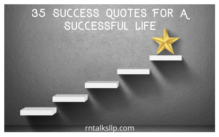 35 Success Quotes For A Successful Life