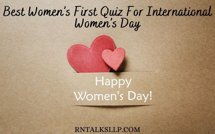 Best Women's First Quiz For International Women's Day