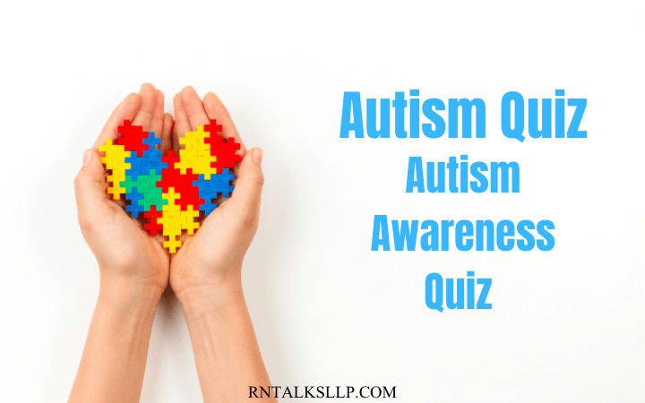 Autism Quiz: Autism Awareness Quiz | Autism Spectrum Disorders (ASD)
