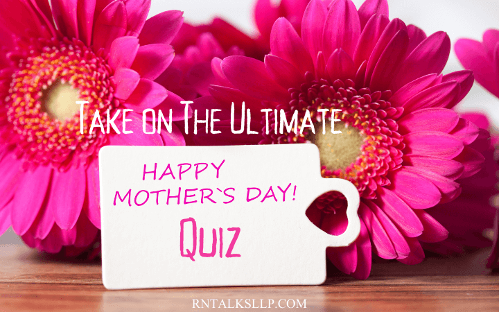 Take on The Ultimate Happy Mother Day Quiz