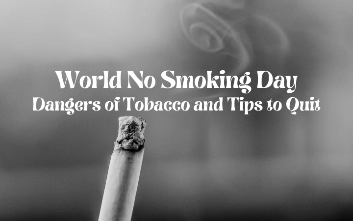 World No Smoking Day: Dangers of Tobacco and Tips to Quit
