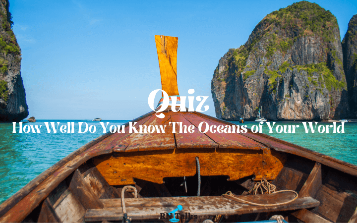 Quiz: How Well Do You Know The Oceans of Your World | World Oceans Day