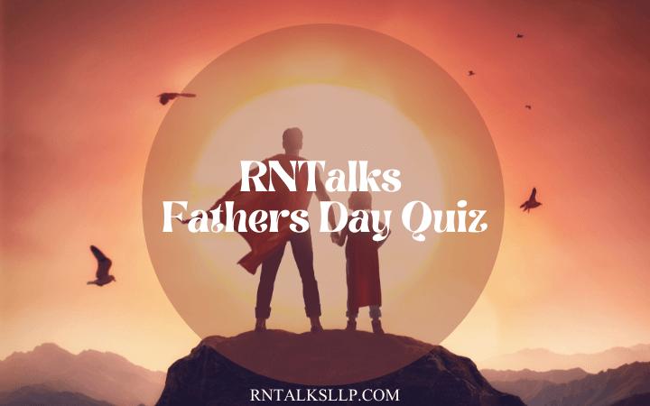 Fathers Day Quiz With RNTalks