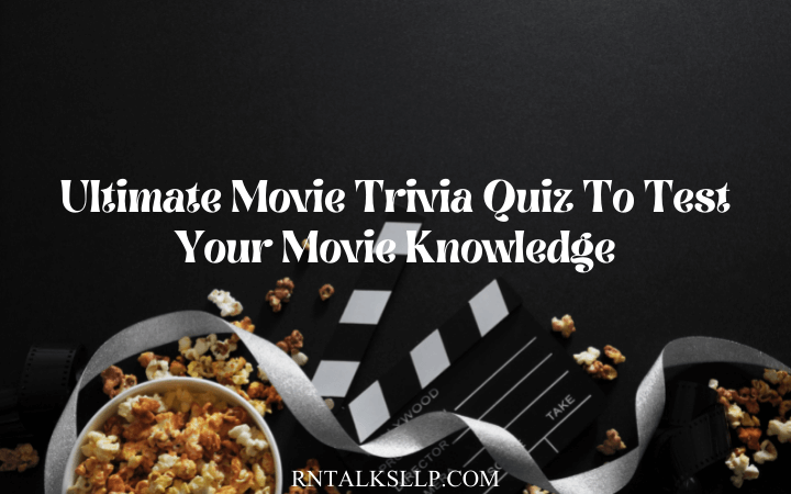 Ultimate Movie Trivia Quiz To Test Your Movie Knowledge
