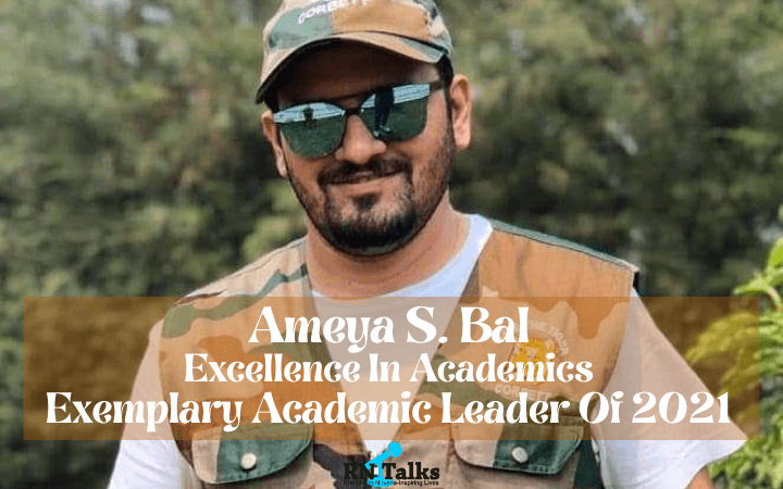 Ameya S. Bal: Excellence In Academics | Exemplary Academic Leader of 2021