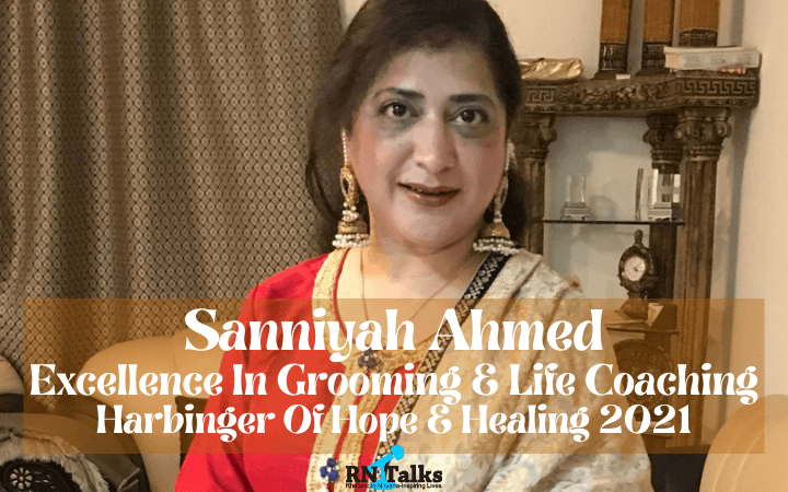 Sanniyah Ahmed: Excellence In Grooming & Life Coaching – Harbinger of Hope & Healing 2021